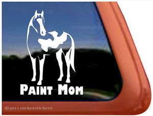 Paint Mom American Paint Pinto Horse Trailer Window Decal Sticker