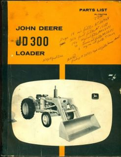 John Deere JD300 Loader Parts List Book Manual PL T24745 PC 972 January 1970