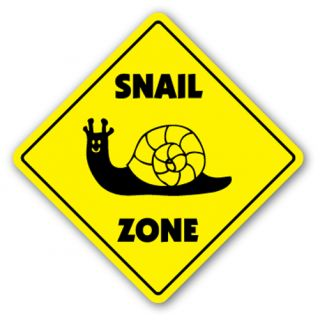 Snail Zone Sign Xing Gift Novelty Slug Escargot Snails Pace Slow