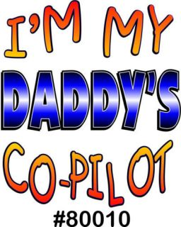 I'M My Daddys copilot Kids Infant Toddler T Shirt