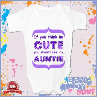 If You Think Im Cute You Sould See My Auntie Baby Grow Boy Girl Babies Clothing