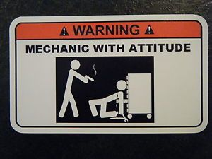 Mechanic Attitude Tool Box Warning Sticker Must Have SnapOn Mac Dewalt