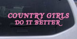 Country Girls do It Better Car Truck Window Laptop Decal Sticker Pink 8 x 1 7