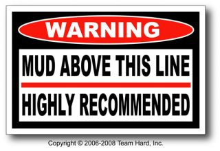 Mud Above Line Funny Redneck Truck Warning Sticker 4x4