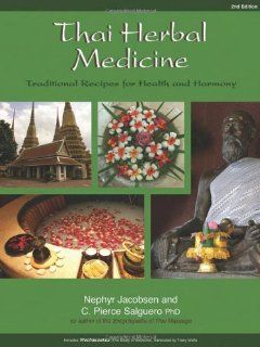 Thai Herbal Medicine Traditional Recipes for Health and Harmony Nephyr Jacobsen, C. Pierce Salguero Englische Bücher