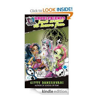 Monster High Ghoulfriends Just Want To Have Fun Number 2 in series (Monster High Ghoulfriends Forever) eBook Gitty Daneshvari Kindle Store