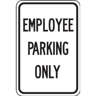 "Accuform Signs FRP242RA Engineer Grade Reflective Aluminum Designated Parking Sign, Legend ""EMPLOYEE PARKING ONLY"", 12"" Width x 18"" Length x 0.080"" Thickness, Black on White"