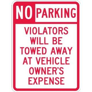 "Lyle Signs 3M High Intensity Prismatic Grade Sheeting Parking Sign, ""NO PARKING VIOLATORS WILL BE TOWED AWAY AT VEHICLE OWNER'S EXPENSE"", 24"" Length x 18"" Width, Red on White"